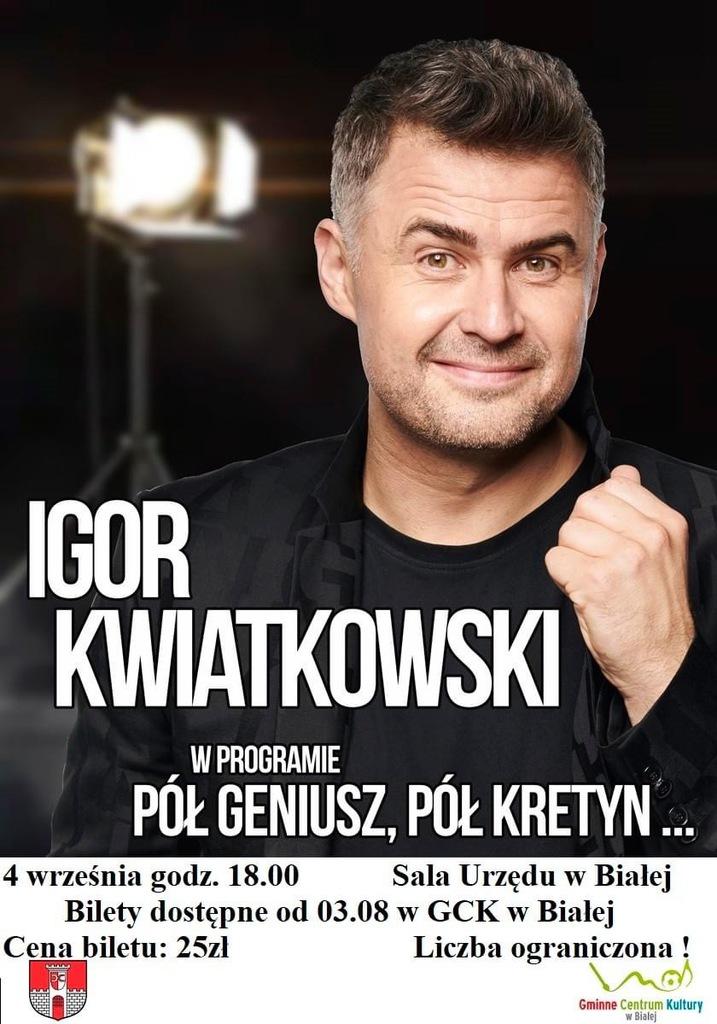 Zdjęcie przedstawia grafikę promującą występ kabaretowy Igora Kwiatkowskiego w Białej