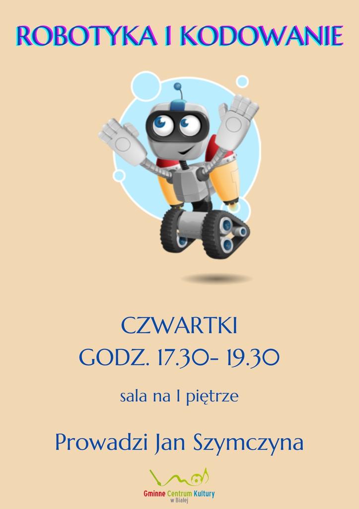 Grafika przedstawia plakat promujący zajęcia z robotyki i kodowania w Gminnym Centrum Kultury w Białej