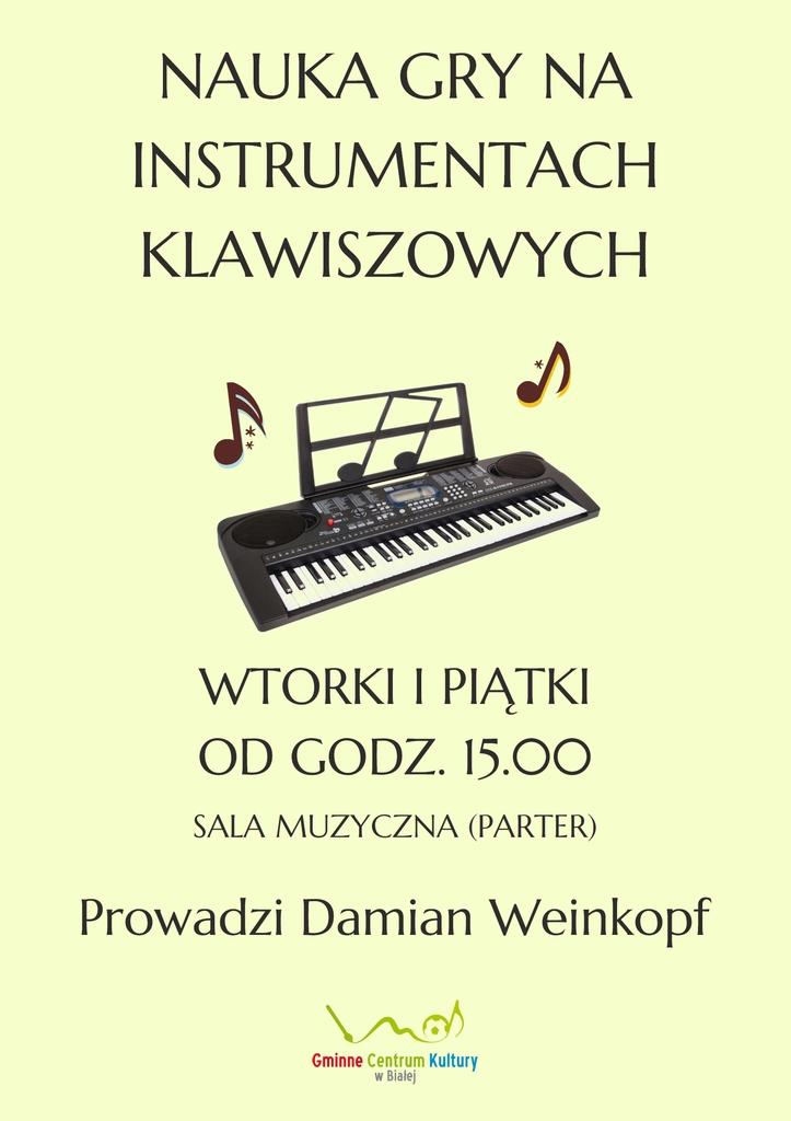 Grafika przedstawia plakat promujący zajęcia nauki gry na instrumentach klawiszowych w GCK w Białej.jpeg