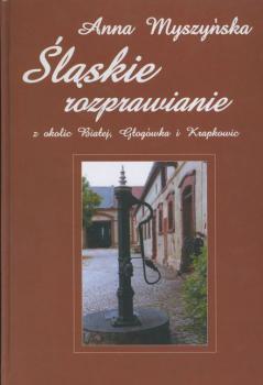 Zdjęcie przedstawia okładkę książki Śląskie rozprawianie