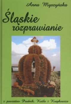 Zdjęcie przedstawia okładkę książki Śląskie rozprawianie.jpeg